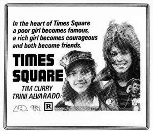 Positive made from negative of newspaper ad for TIMES SQUARE (1980) (3 of 4) Text: In the heart of Times Square a poor girl becomes famous, a rich girl becomes corageous and both become friends. TIMES SQUARE TIM CURRY TRINI ALVARADO AFD TM RSO R