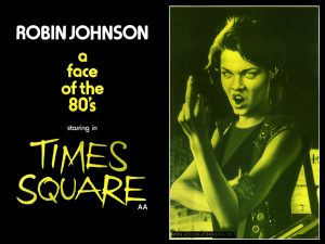 UK poster advertising Robin Johnson as the star of TIMES SQUARE, using the artwork from the UK poster.