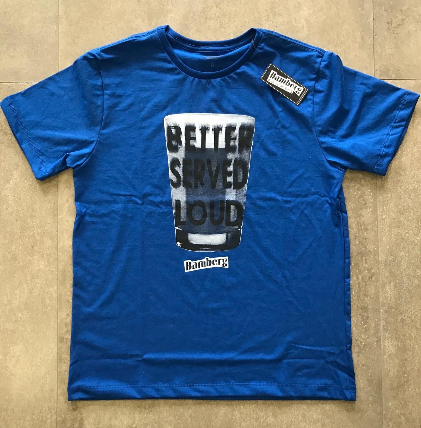 Camiseta Bamberg Better Served Loud