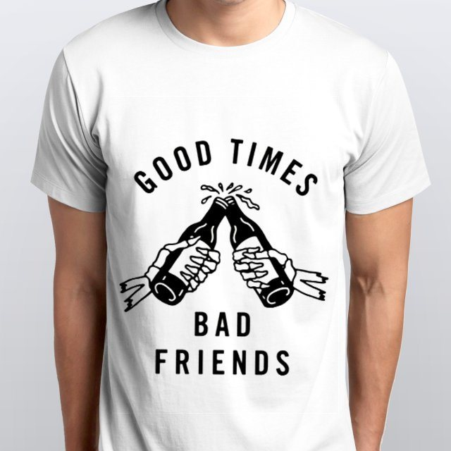 Camiseta Masculina Good Times Bad Friends Branca