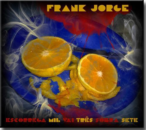 Cd Frank Jorge - Escorrega Mil Três Sobra Sete