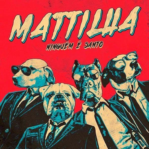 CD Mattilha Ninguém é Santo