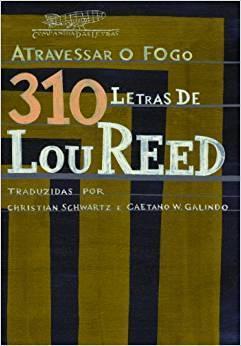 Livro Atravessar o fogo - 310 letras de Lou Reed – Livraria Digo