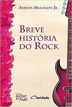 Livro Breve Historia do Rock - Coleçao Saber de tudo – Livraria Digo