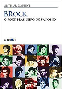 Livro Brock - O Rock Brasileiro dos anos 80 – Livraria Digo