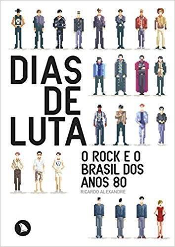 Livro Dias de luta - O Rock e o Brasil dos anos 80 – Livraria Digo