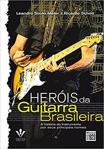 Livro Heróis da Guitarra Brasileira – Livraria Digo