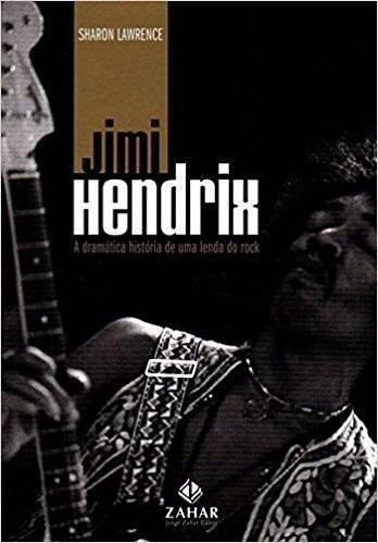 Livro Jimi Hendrix - A Dramática História de uma Lenda do Rock – Livraria Digo