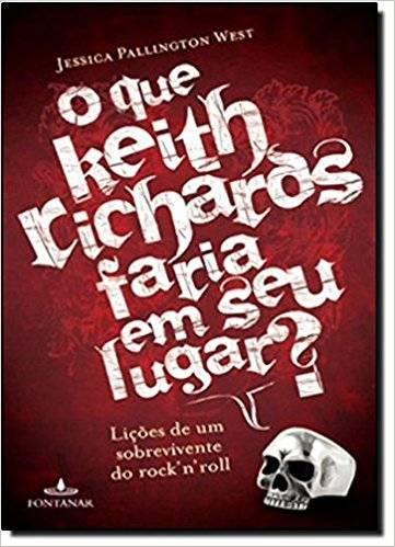 Livro O que Keith Richards Faria em Seu Lugar? – Livraria Digo