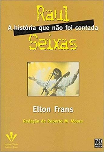 Livro Raul Seixas, A História que não foi contada – Livraria Digo