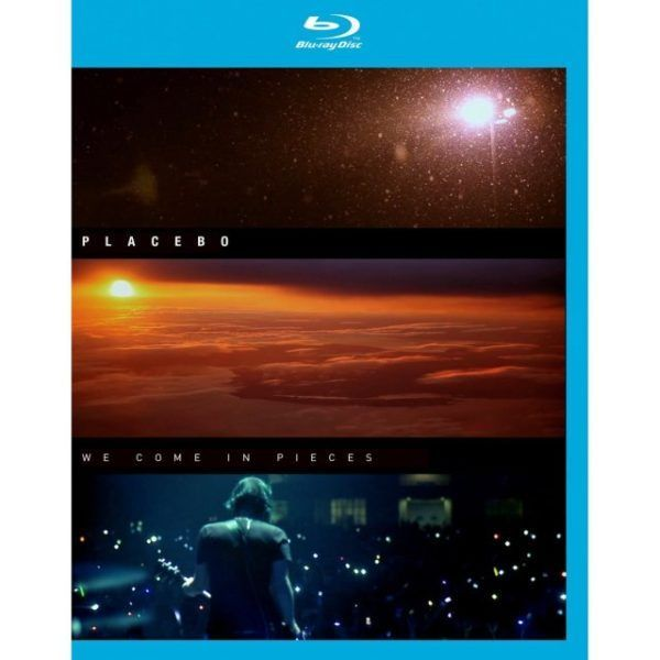 Blu-Ray Placebo – We Come In Pieces