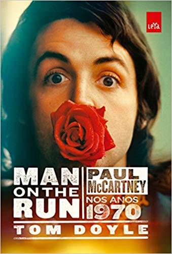 Livro Man on the Run: Paul McCartney nos anos 70 – Livraria Digo