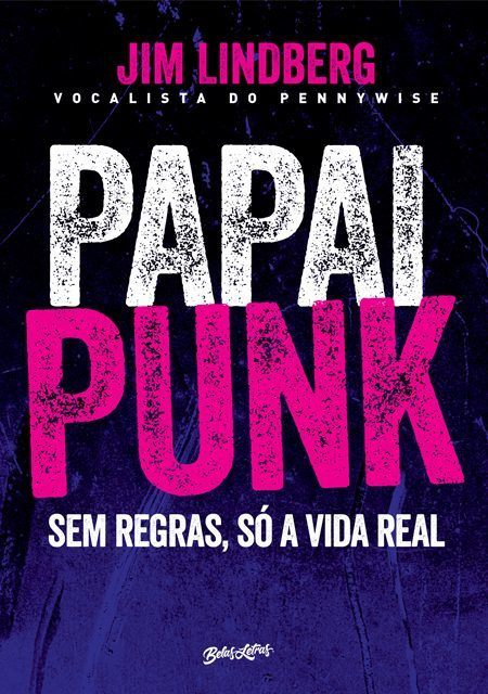 Livro Papai Punk: Sem Regras, Só a Vida Real - Editora Belas Letras