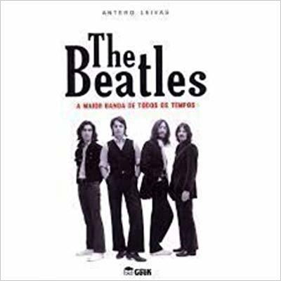 Livro The Beatles: A Maior Banda de todos os tempos – Livraria Digo