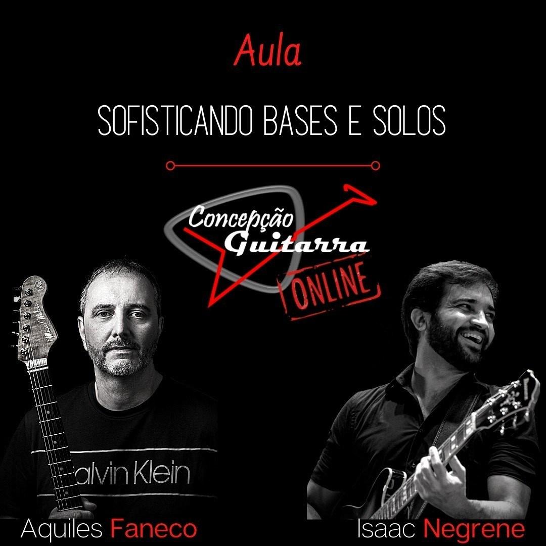 Masterclass de Guitarra ONLINE com os guitarristas Aquiles Faneco e Isaac Negrene