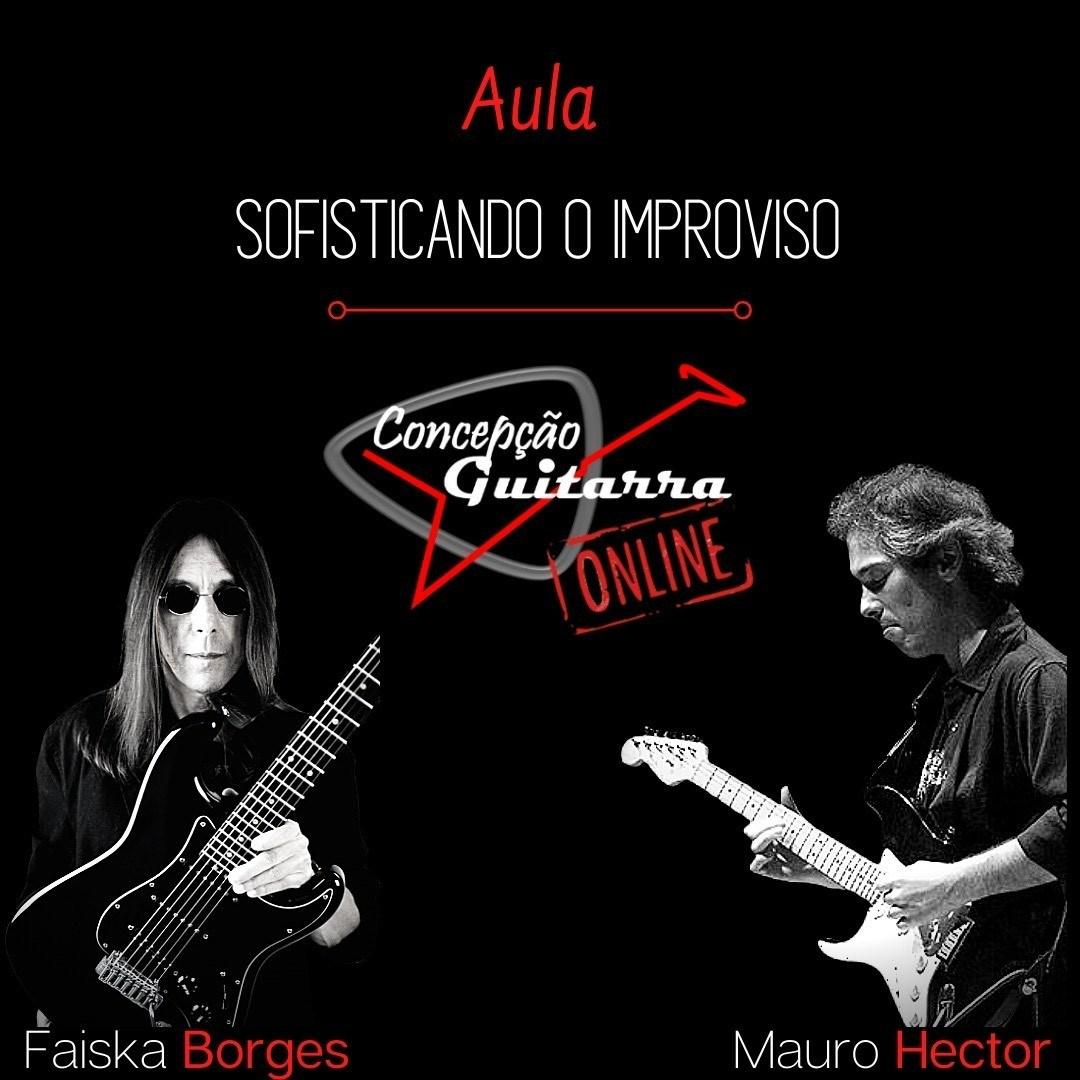 Masterclass de Guitarra ONLINE com os guitarristas Faiska Borges e Mauro Hector