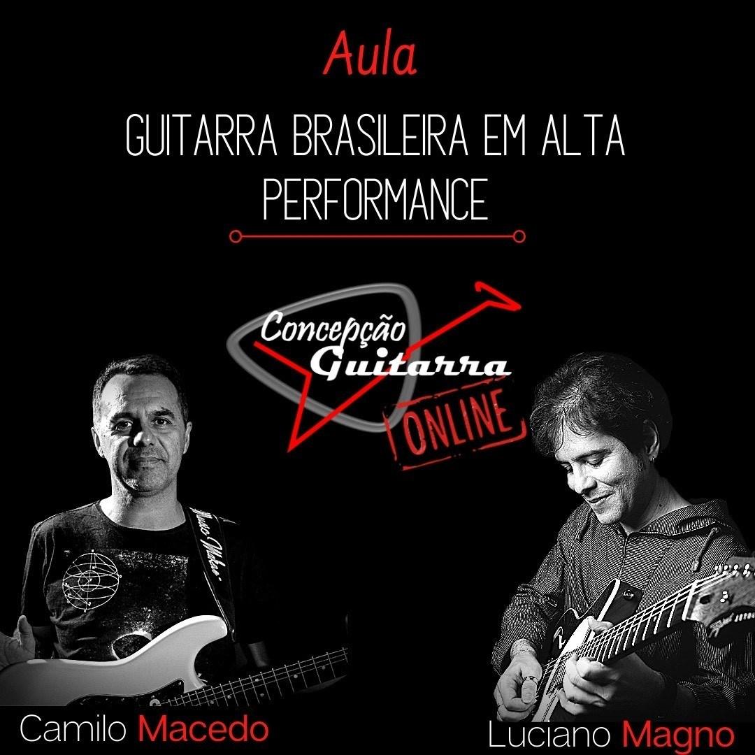 Masterclass de Guitarra ONLINE com os guitarristas Luciano Magno e Camilo Macedo