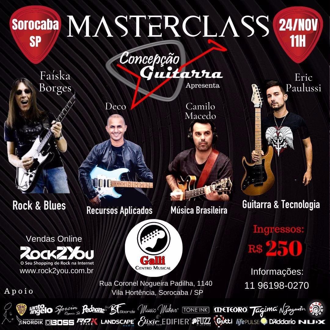 MASTERCLASS em Sorocaba dia 24 de Novembro: Especialização em Guitarra e Tecnologia com Faiska Borges, Eric Paulussi, Camilo Macedo e Deco