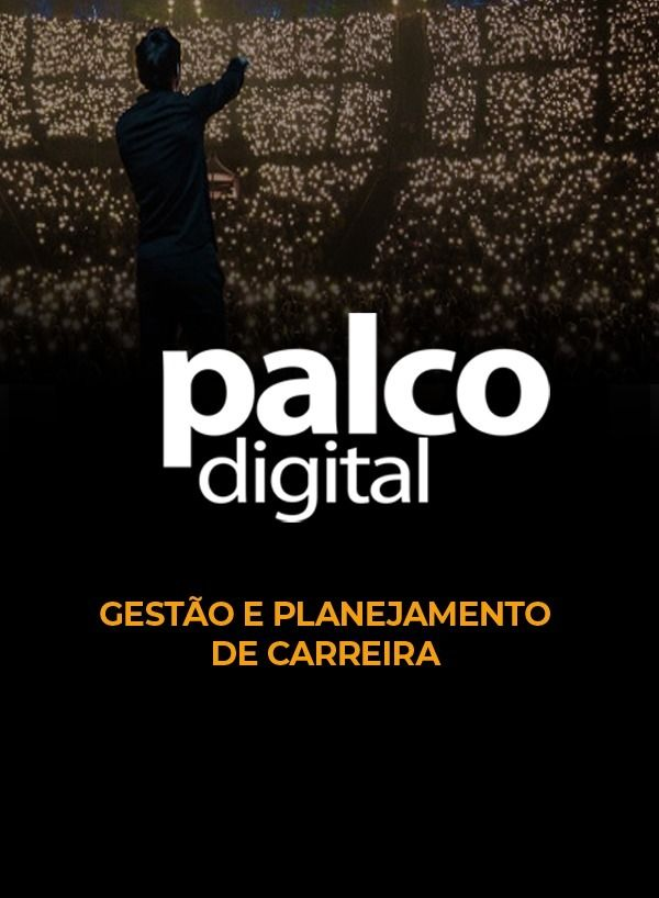Palco Digital 5.0 - Curso de Marketing Musical e Gestão Artística
