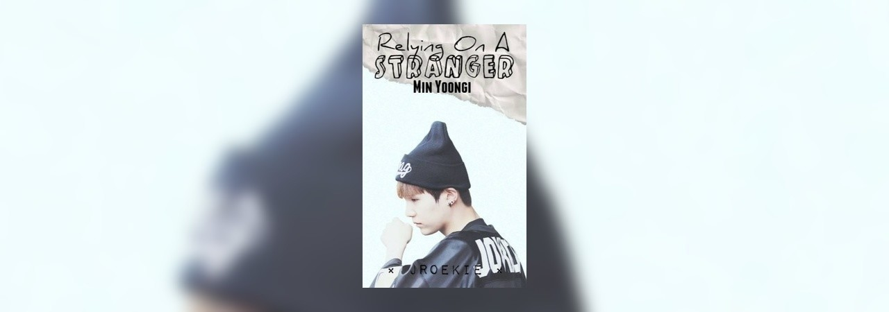 Chapter Chapter 9 | Relying On A Stranger (Yoongi X Reader) by