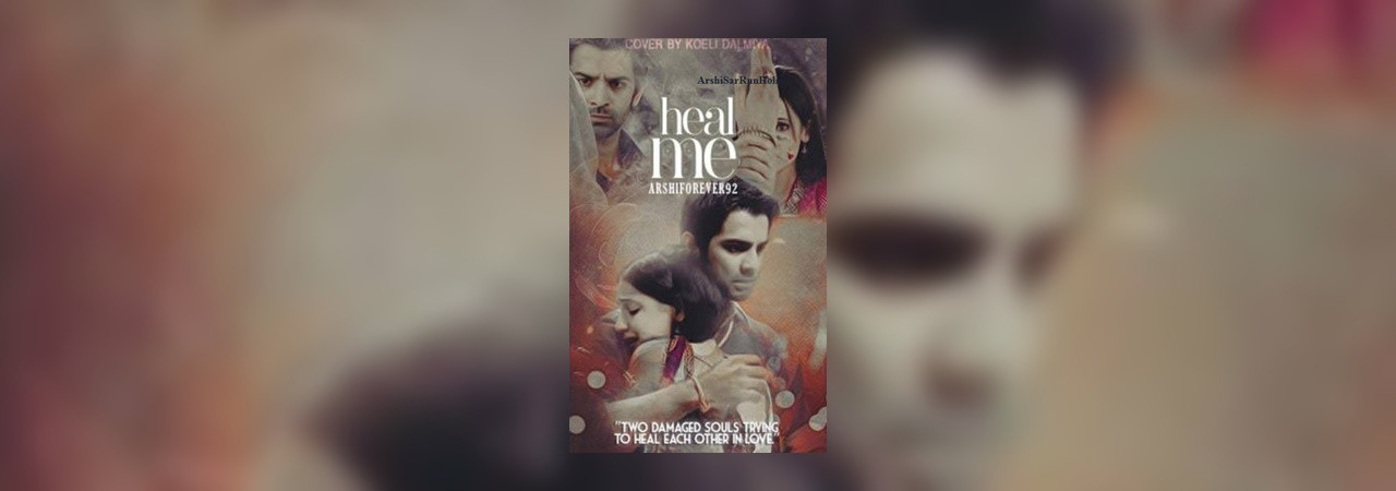 Heal Me by ArshiSarRunHolic at Inkitt
