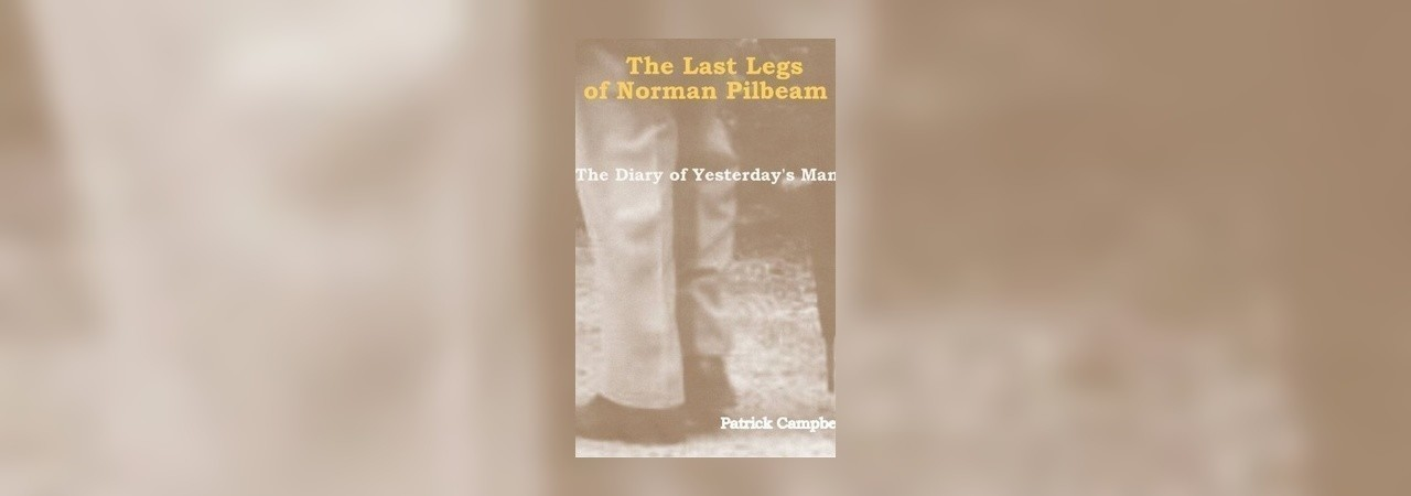 The Last Legs Of Norman Pilbeam by Patrick Campbell at Inkitt