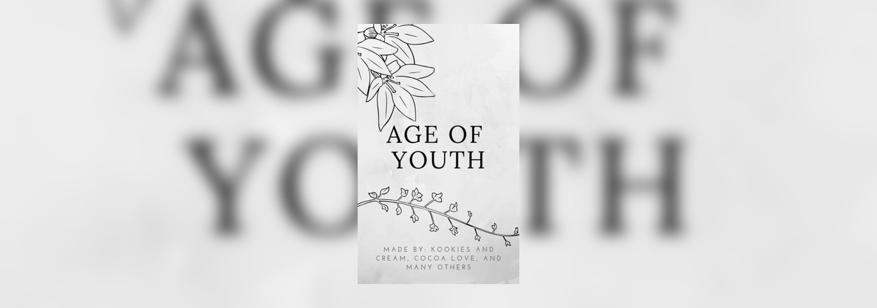 Age Of Youth by cocoa love at Inkitt