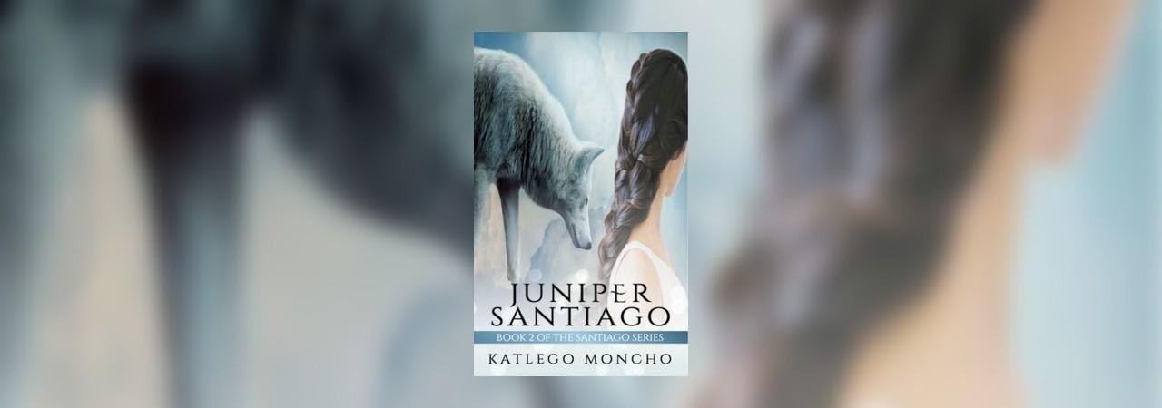 Juniper Santiago Book 2 Of The Santiago Series by Katlego Moncho at