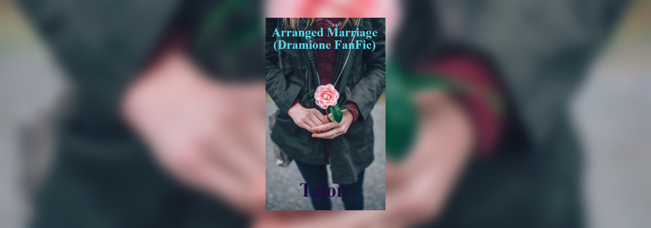 Arranged Marriage (Dramione Fan Fic) by Talon at Inkitt