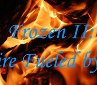 Frozen II: A Fire Fueled by Rage by Wolf_Winters