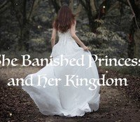 The Banished Princess and Her Kingdom by Miranett01
