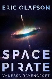 Eric Olafson: Space Pirate