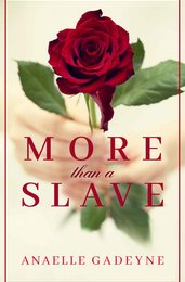 More Than A Slave: Book I