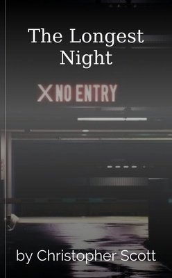 The Longest Night by Christopher Scott