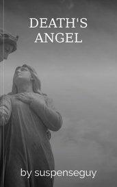 DEATH'S ANGEL by suspenseguy