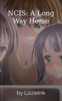 NCIS: A Long Way Home by LizzieInk