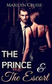The Prince and The Escort: Book 1 in the series A Scandalous Royal Fairytale by MarilynC