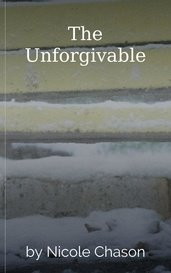 The Unforgivable by Nicole Chason