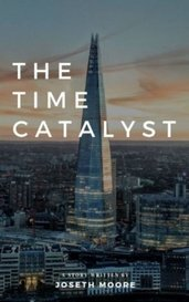 The Time Catalyst by Joseth Moore