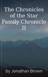 The Chronicles of the Star Family Chronicle II by Jonathan Brown