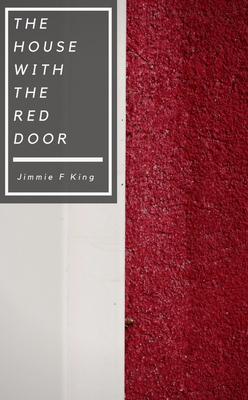 The House with the Red Door by Jimmie F King