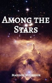 Among the Stars by Madison McGregor