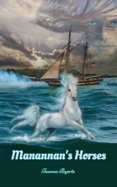 Manannan's Horses by Teanna Byerts