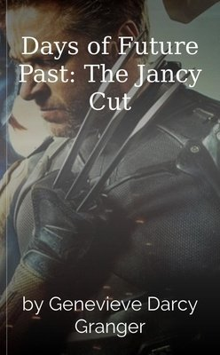 Days of Future Past: The Jancy Cut by Genevieve Darcy Granger