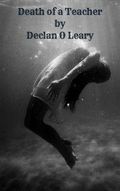 Death of a Teacher by Declan O Leary