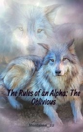 The Rules of an Alpha: The Oblivious  by Montahna_LU