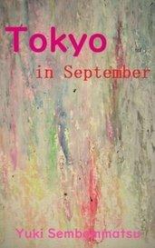 Tokyo in September by Yuki Sembommatsu