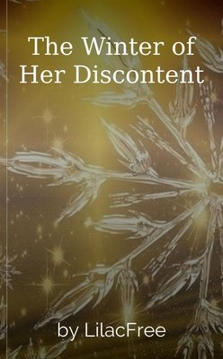 The Winter of Her Discontent by LilacFree