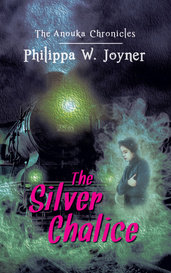 The Anouka Chronicles ~ The Silver Chalice by pjoyner