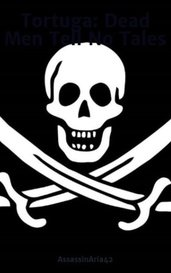 Tortuga: Dead Men Tell No Tales by A. Elizabeth Rush